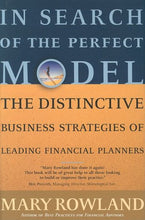 Load image into Gallery viewer, In Search Of The Perfect Model: The Distinctive Business Strategies Of Leading Financial Planners