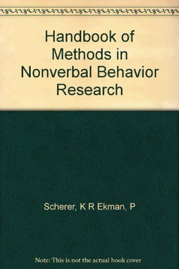 Handbook Of Methods In Nonverbal Behavior Research (Studies In Emotion And Social Interaction)