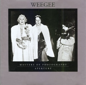 Weegee: Masters Of Photography Series (Aperture Masters Of Photography)