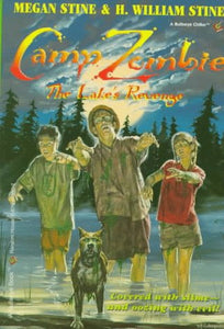 Camp Zombie Iii: The Lake'S Revenge (Bullseye Chillers)