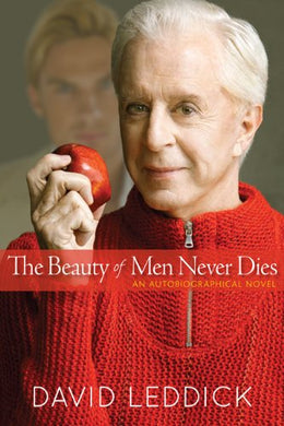 The Beauty Of Men Never Dies: An Autobiographical Novel