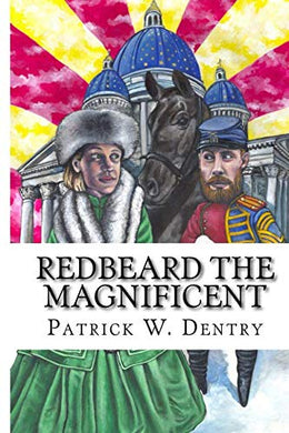 Redbeard The Magnificent: A Yankee In The Court Of The Russian Tsar
