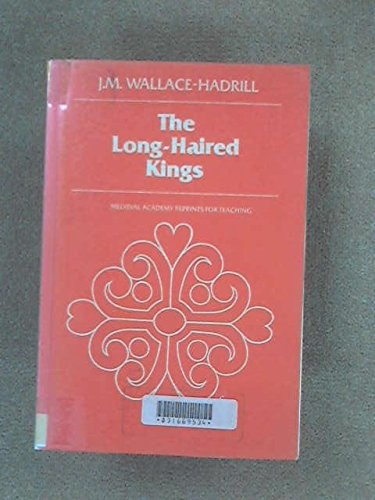 The Long-Haired Kings And Other Studies In Frankish History (Mart: The Medieval Academy Reprints For Teaching)