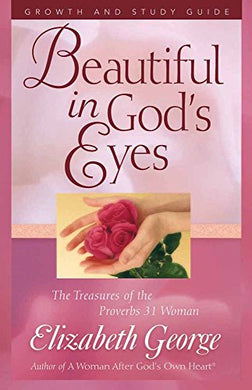 Growth And Study Guide For Beautiful In God'S Eyes