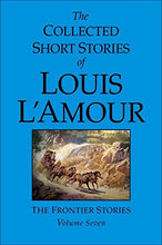Load image into Gallery viewer, The Collected Short Stories Of Louis L'Amour, Volume 7: Frontier Stories