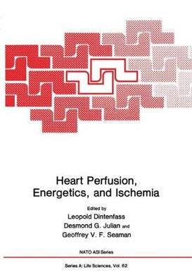 Heart Perfusion, Energetics, And Ischemia (Nato Science Series A:)