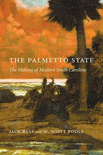 Load image into Gallery viewer, The Palmetto State: The Making Of Modern South Carolina (Non Series)