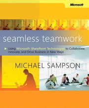 Load image into Gallery viewer, Seamless Teamwork: Using Microsoft Sharepoint Technologies To Collaborate, Innovate, And Drive Business In New Ways (Business Skills)