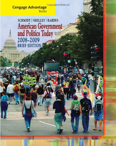 Cengage Advantage Books: American Government And Politics Today, Brief Edition, 2008-2009 (Available Titles Cengagenow)
