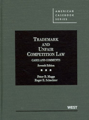 Trademark And Unfair Competition Law: Cases And Comments, 7Th (American Casebook Series)