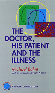 The Doctor, His Patient And The Illness, 2E