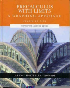 Pre-Calculus With Limits: A Graphing Approach, Instructor'S Annotated Edition