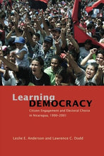 Load image into Gallery viewer, Learning Democracy: Citizen Engagement And Electoral Choice In Nicaragua, 1990-2001