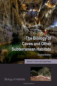 The Biology Of Caves And Other Subterranean Habitats (Biology Of Habitats Series)