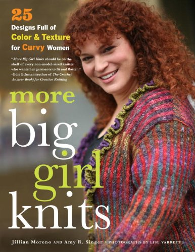 More Big Girl Knits: 25 Designs Full Of Color And Texture For Curvy Women