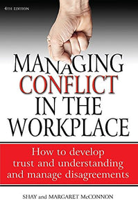 Managing Conflict In The Workplace: 4Th Edition