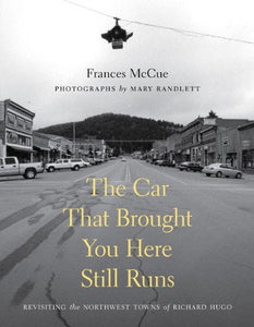 The Car That Brought You Here Still Runs (Samuel And Althea Stroum Books)