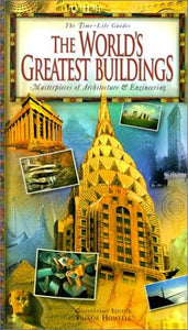 The World'S Greatest Buildings: Masterpieces Of Architecture & Engineering (Time-Life Guides)