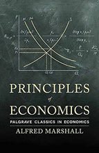 Load image into Gallery viewer, Principles Of Economics (Palgrave Classics In Economics)