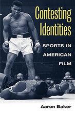 Load image into Gallery viewer, Contesting Identities: Sports In American Film