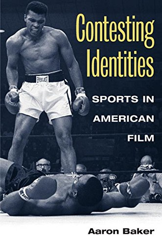 Contesting Identities: Sports In American Film