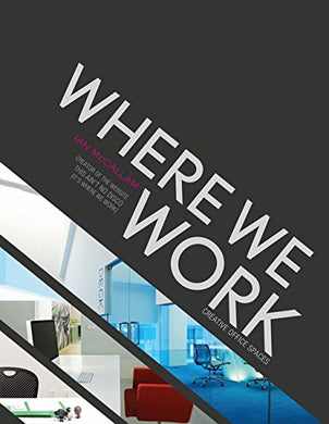 Where We Work: Creative Office Spaces