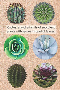 Cactus: Any Of A Family Of Succulent Plants With Spines Instead Of Leaves.: A Blank Journal To Use As Your Notebook