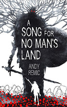 Load image into Gallery viewer, A Song For No Man'S Land