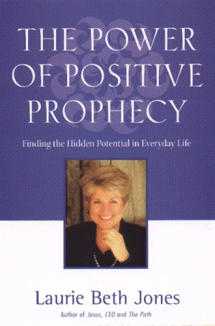 Power Of Positive Prophecy: Finding The Hidden Potential In Everyday Life
