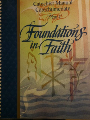 Foundations In Faith: Catechist Manual