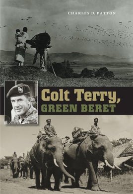 Colt Terry, Green Beret (Williams-Ford Texas A&M University Military History Series)