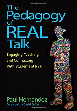 The Pedagogy Of Real Talk: Engaging, Teaching, And Connecting With Students At Risk