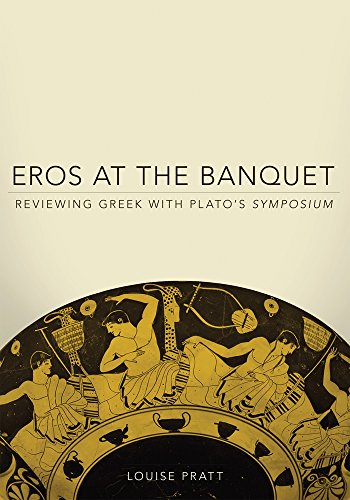Eros At The Banquet: Reviewing Greek With Plato'S Symposium (Oklahoma Series In Classical Culture Series)