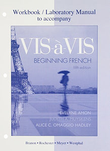 Workbook/Lab Manual To Accompany Vis--Vis: Beginning French