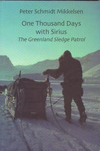 Load image into Gallery viewer, One Thousand Days With Sirius: The Greenland Sledge Patrol