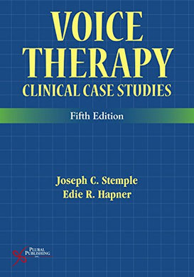 Voice Therapy: Clinical Case Studies, Fifth Edition
