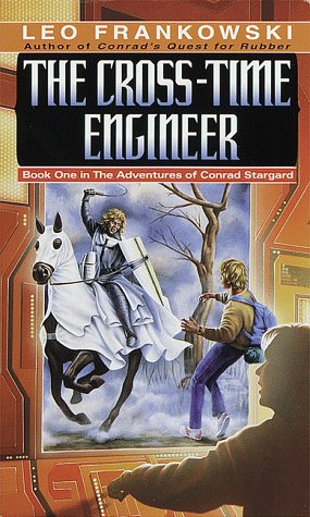 The Cross-Time Engineer (Adventures Of Conrad Stargard, Book 1)