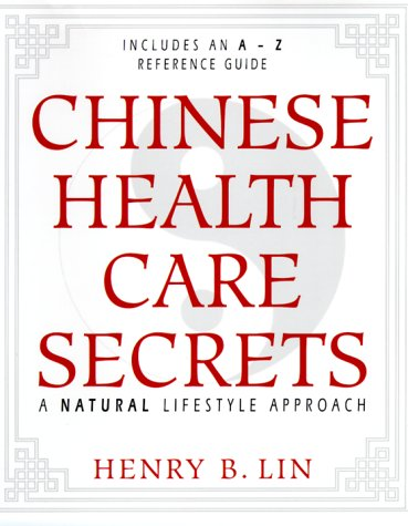 Chinese Health Care Secrets: A Natural Lifestyle Approach