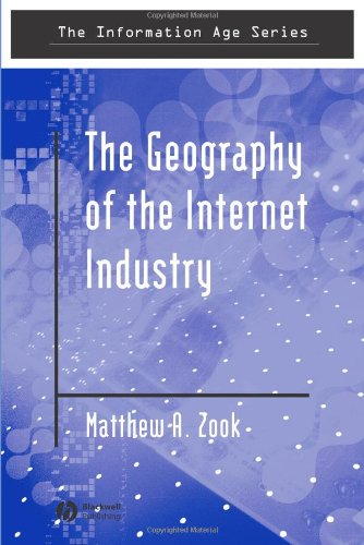The Geography Of The Internet Industry: Venture Capital, Dot-Coms, And Local Knowledge (Information Age Series)