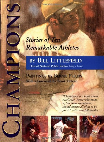 Champions: Stories Of Ten Remarkable Athletes