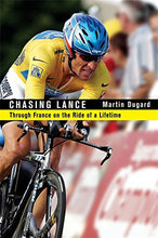 Load image into Gallery viewer, Chasing Lance: The 2005 Tour De France And Lance Armstrong'S Ride Of A Lifetime (With 20 Photos Included)