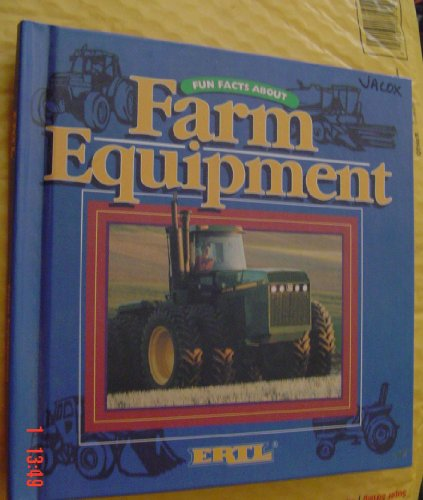 Fun Facts About Farm Equipment