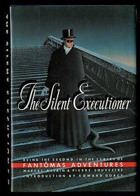 The Silent Executioner (Being The Second In The Series Of Fantomas Adventures)