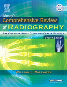 Mosby'S Comprehensive Review Of Radiography: The Complete Study Guide And Career Planner, 4E (Mosby'S Complete Review Of Radiography)