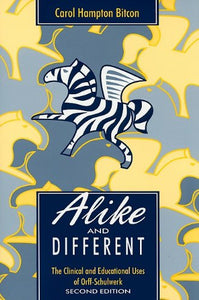 Alike And Difference: The Clinical And Educational Uses Of Orff-Schulwerk