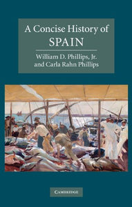 A Concise History Of Spain (Cambridge Concise Histories)