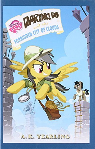 My Little Pony: Daring Do And The Forbidden City Of Clouds (The Daring Do Adventure Collection)