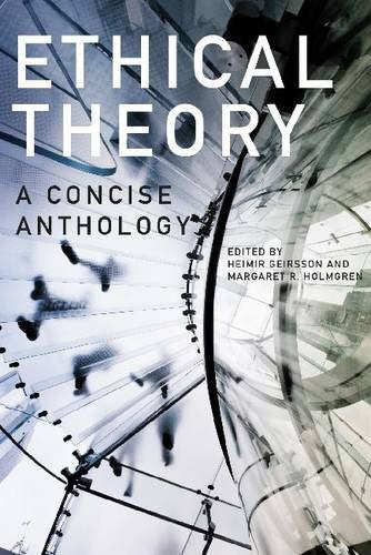 Ethical Theory: A Concise Anthology, 2Nd Edition