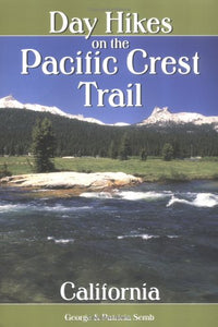 Day Hikes On The Pacific Crest Trail: California (Hiking & Biking)