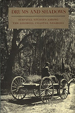 Load image into Gallery viewer, Drums And Shadows: Survival Studies Among The Georgia Coastal Negroes (Brown Thrasher Books Ser.)